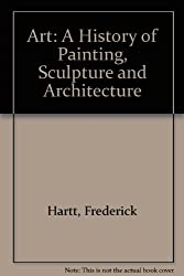 Art: A History of Painting, Sculpture and Architecture