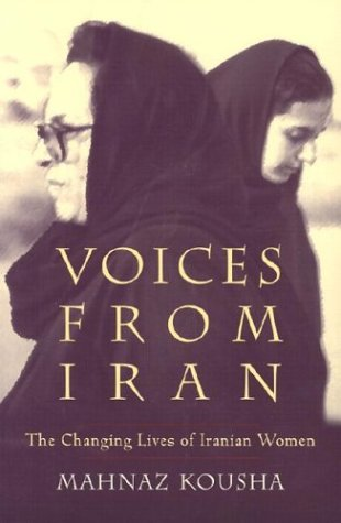 Voices From Iran: The Changing Lives of Iranian Women (Gender, Culture, and Politics in the Middle East) ebook