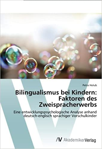 Bilingualismus Bei Kindern Faktoren Des Zweispracherwerbs Eine