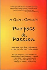 A Guide to Getting It: Purpose And Passion Paperback