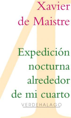 Expedición nocturna alrededor de mi cuarto (Spanish Edition) by [de Maistre, Xavier