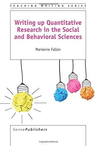 Writing up Quantitative Research in the Social and Behavioral Sciences (Teaching Writing) (Volume 6)