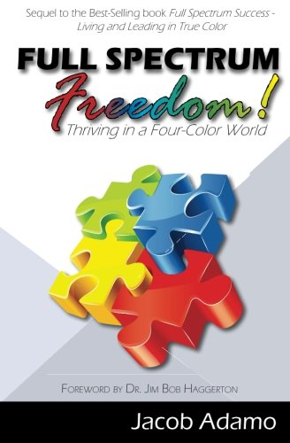 Full Spectrum Freedom: Thriving in a Four-Color World -