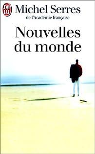 Nouvelles du monde par Michel Serres