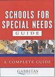 Gabbitas Guide to Schools for Special Needs (Gabbitas Educational Consultan)