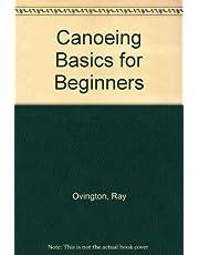 Canoeing Basics for Beginners