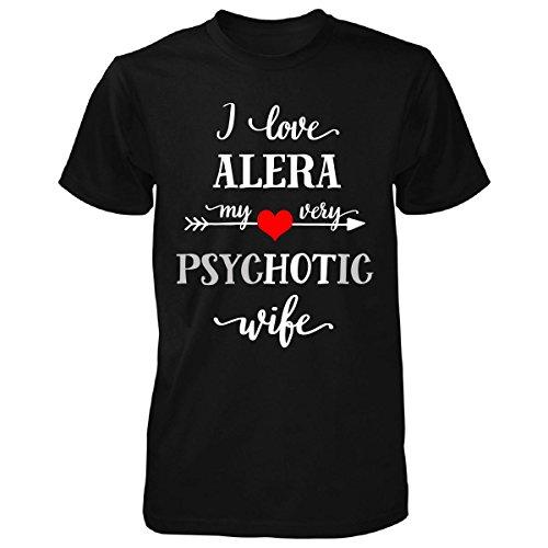 i-love-alera-my-very-psychotic-wife-gift-for-him-unisex-tshirt