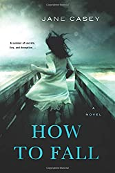 How to Fall: A Novel (Jess Tennant Mysteries)