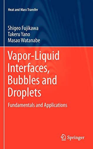 Vapor-Liquid Interfaces, Bubbles and Droplets: Fundamentals and Applications (Heat and Mass Transfer)