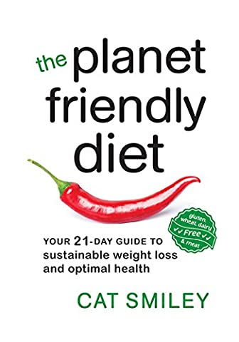 The Planet Friendly Diet: Your 21-Day Guide to Sustainable Weight Loss and Optimal Health - Friendly Cat