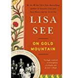 Front cover for the book On Gold Mountain: The One-Hundred-Year Odyssey of My Chinese-American Family by Lisa See