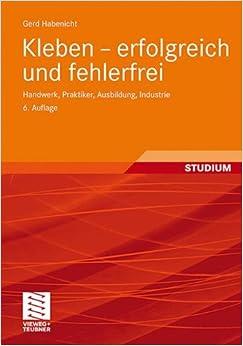 Book Kleben - erfolgreich und fehlerfrei: Handwerk, Praktiker, Ausbildung, Industrie