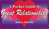 A Pocket Guide to Great Relationships, James J. McCarthy, 1883697379