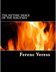 The Mythic Image of The Magyars: The Imperial Cult of The Taltos