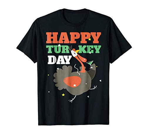 Happy Turkey Day T-shirt - Happy Turkey Day T-Shirt Funny Thanksgiving Gift Shirt