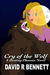 Cry of the Wolf (Destiny Phoenix) (Volume 2)