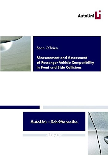 Download Measurement and Assessment of Passenger Vehicle Compatibility in Front and Side Collisions (Autouni - Schriftenreihe) PDF