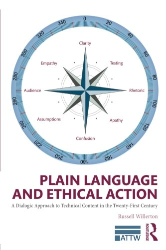 Plain Language and Ethical Action: A Dialogic Approach to Technical Content in the 21st Century (ATTW Series in Technical and Professional Communication) by Routledge