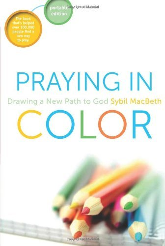 Praying In Color: Drawing a New Path to God--Portable Edition (Active Prayer Series) by PCP
