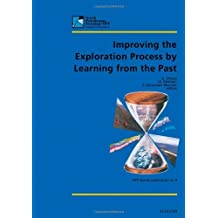 Improving the Exploration Process by Learning from the Past (Norwegian Petroleum Society Special Publications Book 9)