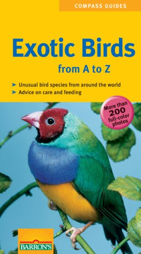 Bird Care Exotic (Exotic Birds from A to Z (Compass Guides))