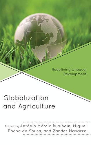Globalization and Agriculture: Redefining Unequal Development (Globalization and Its Costs)