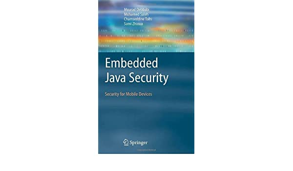 Get e-book Embedded Java Security: Security for Mobile Devices