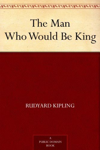 The Man Who Would Be King by [Kipling, Rudyard]