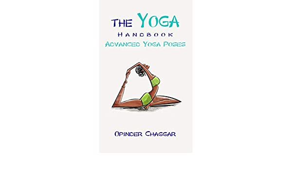 The Yoga Handbook: Advanced Yoga Poses - Advanced Poses For ...