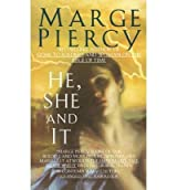 [(He, She and it * *)] [Author: Marge Piercy] published on (December, 1993)