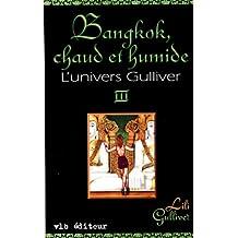 Bangkok, chaud et humide: L'univers Gulliver tome 3