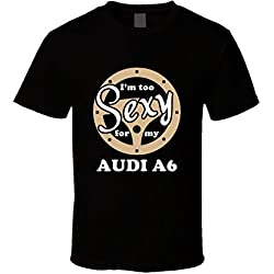 Audi A6 Im Too Sexy for My Car T shirt XL Black