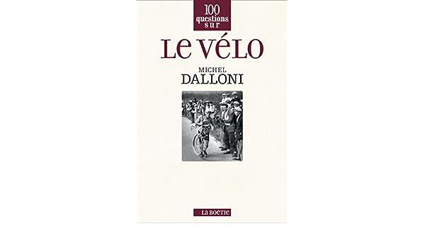 Amazon com: Le Vélo (100 questions sur) (French Edition) eBook