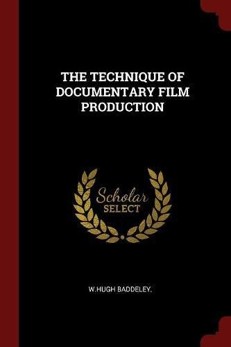 THE TECHNIQUE OF DOCUMENTARY FILM PRODUCTION pdf