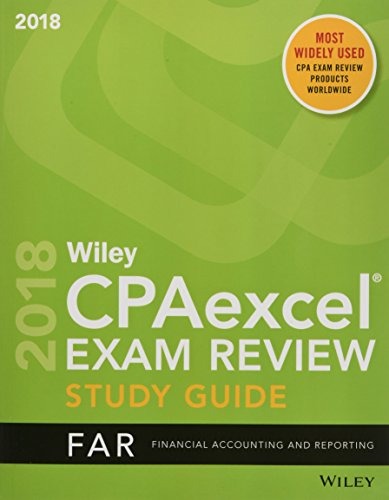 Wiley CPAexcel Exam Review 2018 Study Guide: Financial Accounting and Reporting (Wiley Cpa Exam Revi