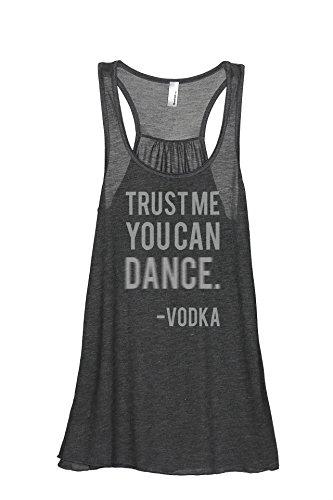 Trust Me You Can Dance, Vodka Women's Fashion Sleeveless Flowy Racerback Tank Top Charcoal Grey (Premium Vodka)