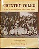 Front cover for the book Country folks : the way we were back then in Halifax County, Virginia : a collection of stories by Henry Preston Young