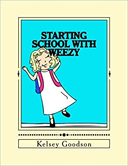 Starting School With Weezy (The Wonderful World Of Weezy) (Volume 1) Downloads Torrent