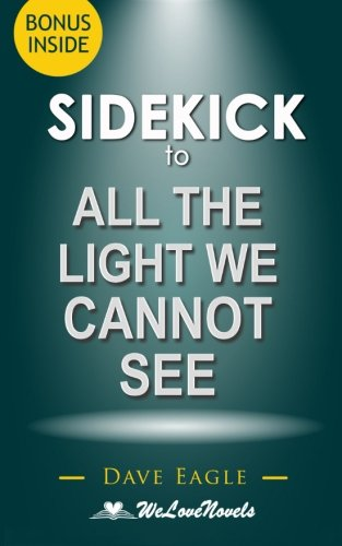 Download Sidekick to All the Light We Cannot See PDF