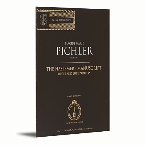 The Haslemere Manuscript, Pieces and Lute Partitas | Vol. 3/5 | Placide Marie Pichler (1725-1796) | Le Luth - Stanford Hours