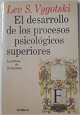 El Desarrollo De Los Procesos Psicológicos Superiores Lev Vytgotski 9788474237832 Books