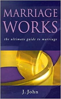 Book Marriage Works by J. John (2002-12-02)