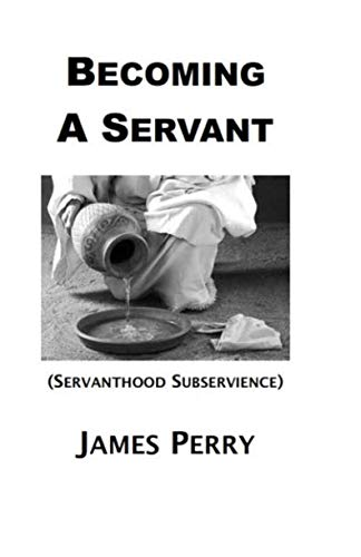 Becoming A Servant: Servanthood and Subservience