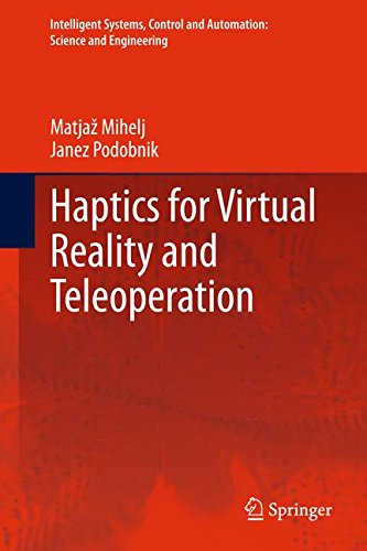 Haptics For Virtual Reality And Teleoperation (Intelligent Systems, Control And Automation: Science And Engineering)