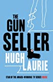 The Gun Seller by Hugh Laurie (7-Oct-2004) Paperback