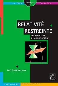 Relativité restreinte : Des particules à l'astrophysique par Eric Gourgoulhon