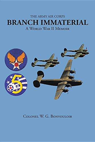 The Army Air Corps: Branch Immaterial: A World War II ()