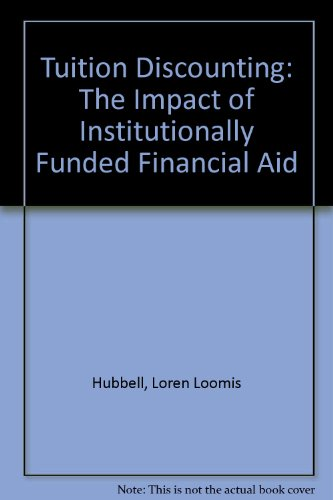 Tuition Discounting: The Impact of Institutionally Funded Financial Aid
