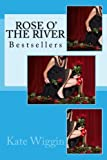 Rose O' the River: Bestsellers