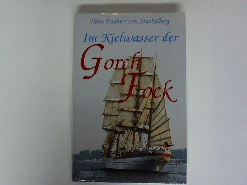 Im Kielwasser der Gorch Fock